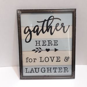 Framed Wall Art - Gather Here For Love & Laughter
